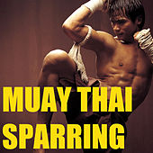 Play & Download Muay Thai Sparring by Various Artists | Napster