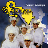 Play & Download Famoso Durango by Alacranes Musical | Napster