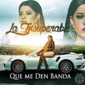Que Me Den Banda by La Insuperable