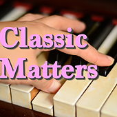 Play & Download Classic Matters by Various Artists | Napster