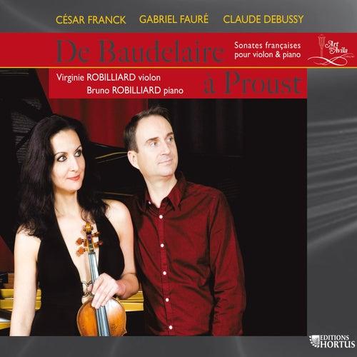 Play & Download De Baudelaire à Proust: Sonates françaises pour violon et piano by Virginie Robilliard | Napster