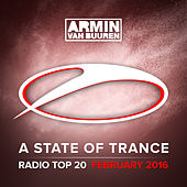 A State Of Trance Radio Top 20 - February 2016 (Including Classic Bonus Track) by Various Artists