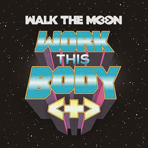 Work This Body (Live) von Walk The Moon