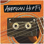 Play & Download American Hi-Fi Acoustic by American Hi-Fi | Napster