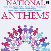 National Anthems, Vol. 2 by Various Artists
