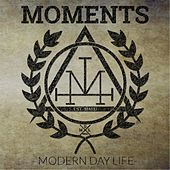 Modern Day Life by The Moments