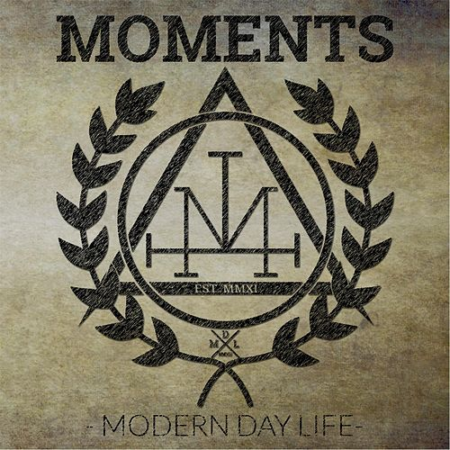 Play & Download Modern Day Life by The Moments | Napster