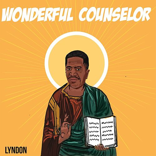Play & Download Wonderful Counselor by Lyndon | Napster