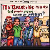 Don't Murder Anyone... Listen to the Lovebeats by The Tarantulas