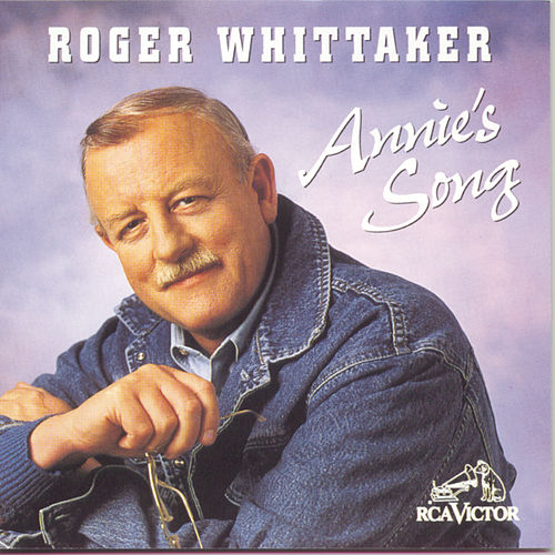 Annie's Song by Roger Whittaker