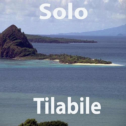 Play & Download Tilabile by Solo | Napster