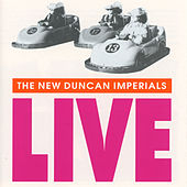Live by The New Duncan Imperials