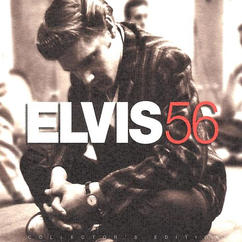 Play & Download Elvis '56: Collector's Edition by Elvis Presley | Napster