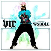 Play & Download Wobble by V.I.C. | Napster
