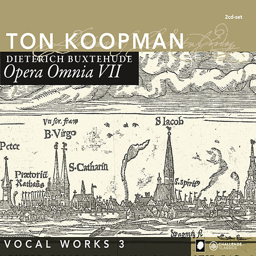 Buxthehude: Opera Omnia VII - Vocal Works III by Ton Koopman