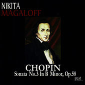 Play & Download Chopin: Sonata No. 3 in B minor, Op. 58 by Nikita Magaloff | Napster