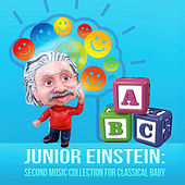 Junior Einstein: Second Music Collection for Classical Baby, Get Smarter with Einstein's Inventions, Relaxation for Cognitive Development, Build Babies IQ by First Baby Classical Collective