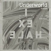 I Exhale by Underworld