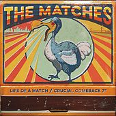 Life of a Match / Crucial Comeback (Mary Claire) by The Matches