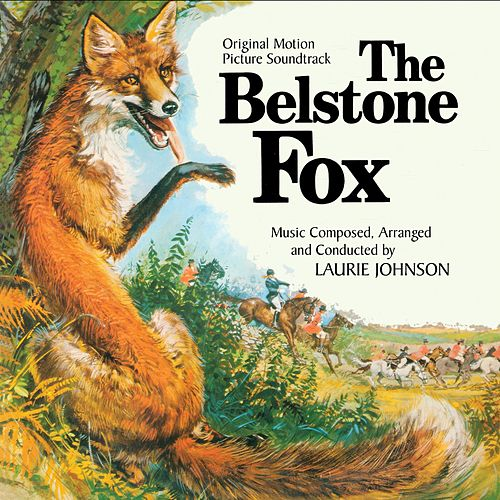 Play & Download The Belstone Fox (Original Motion Picture Soundtrack) by Laurie Johnson | Napster