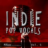 Play & Download Indie Pop Vocals Vol. 5 by Various Artists | Napster