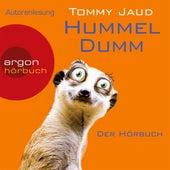 Hummeldumm - Der Hörbuch (Gekürzte Fassung) von Tommy Jaud