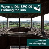 Play & Download Blaming The Sun - Single by Various Artists | Napster