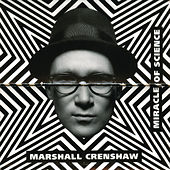 Play & Download Miracle Of Science by Marshall Crenshaw | Napster