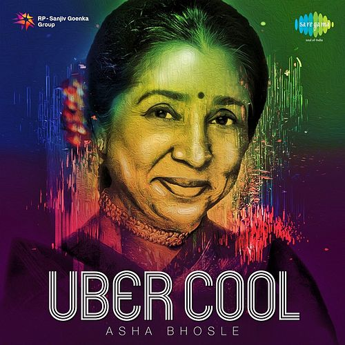 Play & Download Uber Cool: Asha Bhosle by Asha Bhosle | Napster