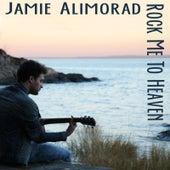 Rock Me to Heaven by Jamie Alimorad