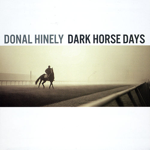Play & Download Dark Horse Days by donal hinely | Napster