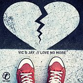 Play & Download Love No More by V.I.C. | Napster