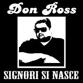 Play & Download Signori si nasce by Don Ross | Napster