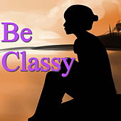 Be Classy by Various Artists