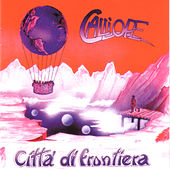 Play & Download Città Di Frontiera by Calliope | Napster