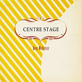 Centre Stage von Ben Webster