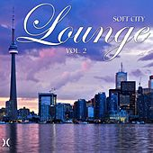 Play & Download Soft City Lounge, Vol. 2 by Various Artists | Napster