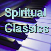 Play & Download Spiritual Classics by Various Artists | Napster