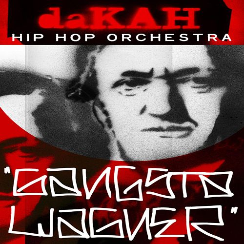 Play & Download Gangsta Wagner by Dakah Hip Hop Orchestra | Napster