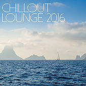 Chill Out Lounge 2016 by Various Artists