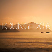 Play & Download Lounge 2016 by Various Artists | Napster