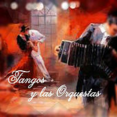 Play & Download Tangos y las Orquestas by Various Artists | Napster