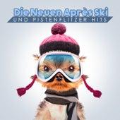 Die neuen Après Ski und Pistenflitzer Hits by Various Artists