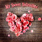 Play & Download My Sweet Valentine Love Lounge by Various Artists | Napster