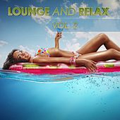 Play & Download Lounge and Relax, Vol. 2 by Various Artists | Napster
