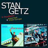 In Stockholm + Imported from Europe (Bonus Track Version) by Stan Getz