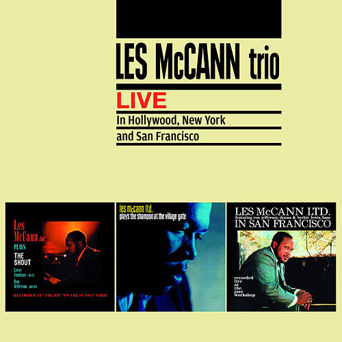 Play & Download Les Mccann Trio Live in Hollywood, New York and San Francisco (Bonus Track Version) by Les McCann | Napster