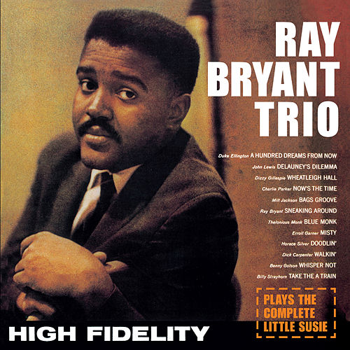 The Ray Bryant Trio Plays the Complete 'Little Susie' (Bonus Track Version) by Ray Bryant