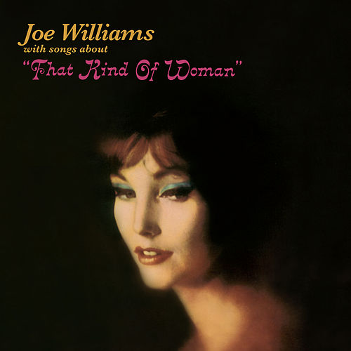 Play & Download That Kind of Woman (Bonus Track Version) by Joe Williams | Napster