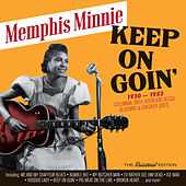 Play & Download Keep on Goin': 1930 - 1953 Recordings by Memphis Minnie | Napster